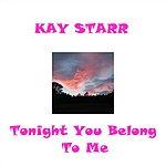 Kay Starr Tonight You Belong To Me