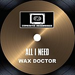 Wax Doctor All I Need/Finer Things