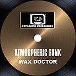 Wax Doctor Atmospheric Funk / Never As Good