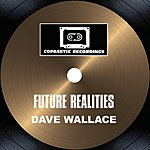 Dave Wallace Future Realities (2-Track Single)