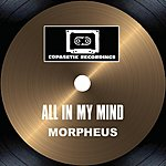 Morpheus All In My Mind/Nuff Grooves