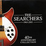 The Searchers The Searchers 1963-2003: 40th Anniversary Collection