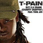 T-Pain Buy U A Drank (Shawty Snappin') (Single)