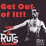 The Ruts Live: Get Out Of It!!
