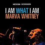 Marva Whitney I Am What I Am