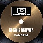 Fanatik Seismic Activity