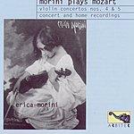 Erica Morini Morini Plays Mozart: Violin Concertos Nos.4 & 5/Divertimento No.17 in D Major, K.334