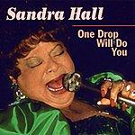 Sandra Hall One Drop Will Do You