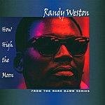 Randy Weston How High The Moon, From The Rare Dawn Series