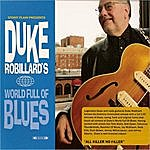Duke Robillard Duke Robillard's World Full Of Blues
