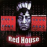 Red House Between Two Worlds