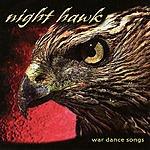 Nighthawk War Dance Songs