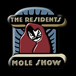 The Residents The Mole Show: Live