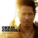 Chris Cornell No Such Thing (Single)