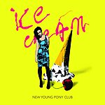 New Young Pony Club Ice Cream/Head In My Voice