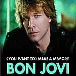 Bon Jovi (You Want To) Make A Memory/I Love This Town