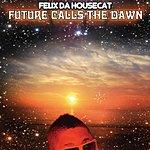 Felix Da Housecat Future Calls The Dawn/Sweet Frosti