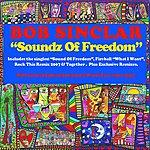 Bob Sinclar Soundz Of Freedom (Original Club Mix)