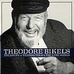 Theodore Bikel Theodore Bikel's Treasury Of Yiddish Folk And Theatre Songs