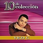 Vico-C 10 De Colección: Vico C