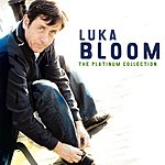 Luka Bloom The Platinum Collection: Luka Bloom