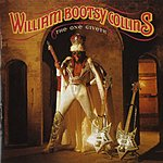 Bootsy Collins The One Giveth, The Count Taketh Away