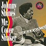 Johnny Shines Mr. Cover Shaker