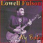 Lowell Fulson My Baby