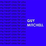 Guy Mitchell My Heart Cries For You