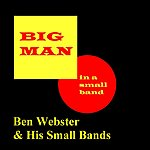 Ben Webster Big Man In A Small Band
