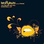 Krafty Kuts Tell Me How You Feel / Basketball Jam