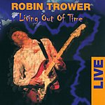 Robin Trower Living Out Of Time: Live