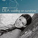 DEA Walking On Sunshine (Single Version)