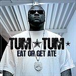 Tum Tum Eat Or Get Ate (Edited)