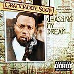 Grandaddy Souf Chasing My Dream (Parental Advisory)