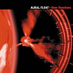 Aural Float New Frontiers (3-Track Maxi Single)