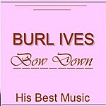 Burl Ives Bow Down