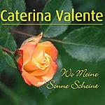 Caterina Valente Wo Meine Sonne Scheint: Schlager Filmmusik