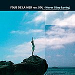 Fous De La Mer Never Stop Loving (4-Track Maxi Single)