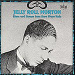 Jelly Roll Morton Blues & Stomps From Rare Piano Rolls