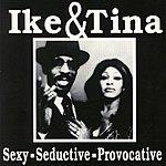 Ike & Tina Turner Sexy-Seductive-Provocative