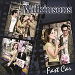 The Wilkinsons Fast Car (Single)