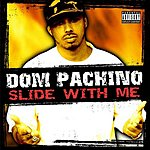 Dom Pachino Slide With Me (Single)