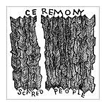 Ceremony Scared People EP