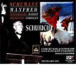 Carl Schuricht Manfred, Op.115/Hamlet, Op.67/Coriolan Overture, Op.62