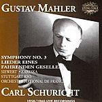 Carl Schuricht Symphony No.3 in D Minor/Lieder Eines Fahrenden Gesellen