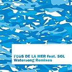 Fous De La Mer Watersong: Remixes Pts. 1 & 2 (8-Track Maxi Single)