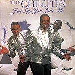 Chi-Lites Just Say You Love Me