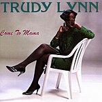 Trudy Lynn Come To Mama