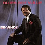 Blues Boy Willie Be Who?